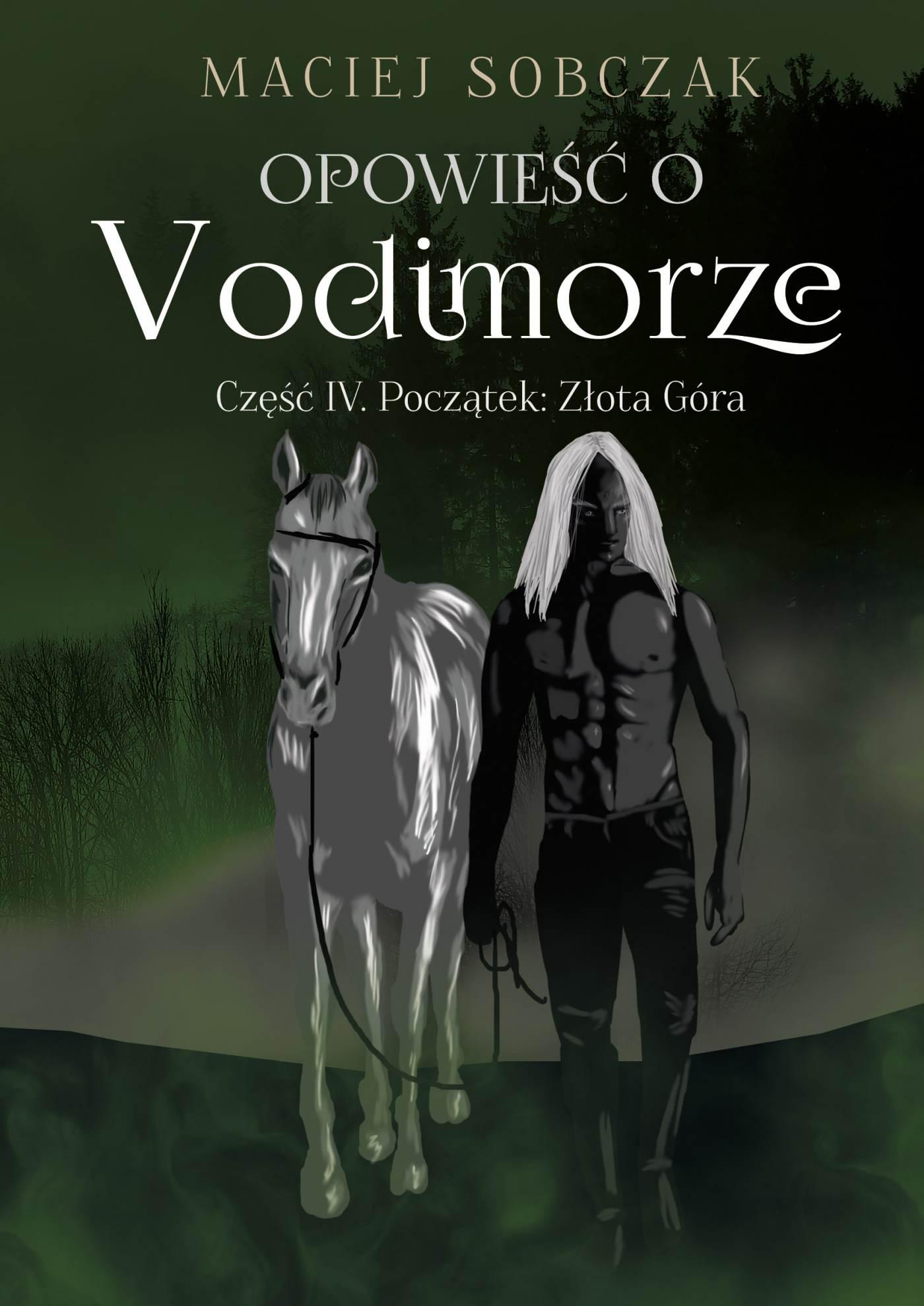 Opowieść o Vodimorze. Część IV. Początek: Złota Góra - Ebook (Książka EPUB) do pobrania w formacie EPUB