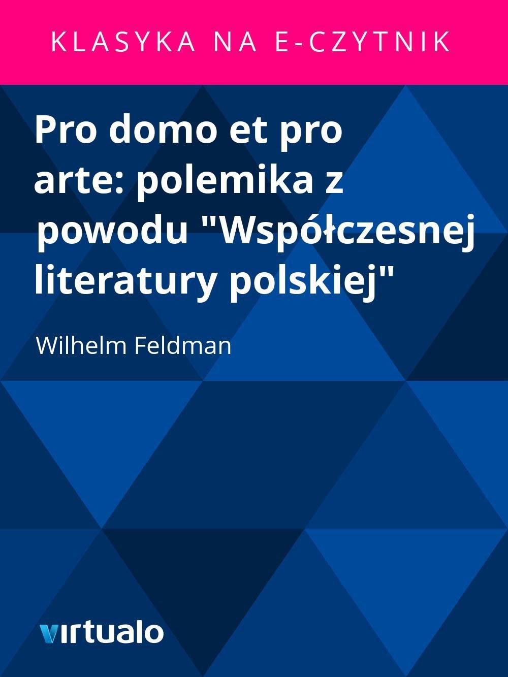 """Pro domo et pro arte: polemika z powodu """"Współczesnej literatury polskiej"""" - Ebook (Książka EPUB) do pobrania w formacie EPUB"""