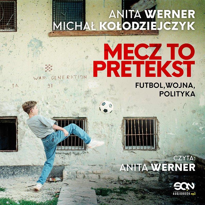 Mecz to pretekst. Futbol, wojna, polityka - Audiobook (Książka audio MP3) do pobrania w całości w archiwum ZIP
