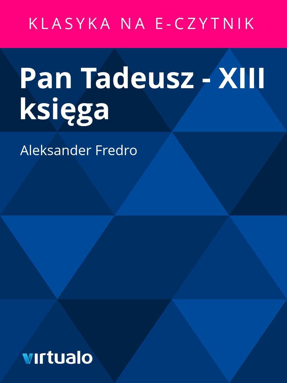 Pan Tadeusz - XIII księga - Ebook (Książka EPUB) do pobrania w formacie EPUB
