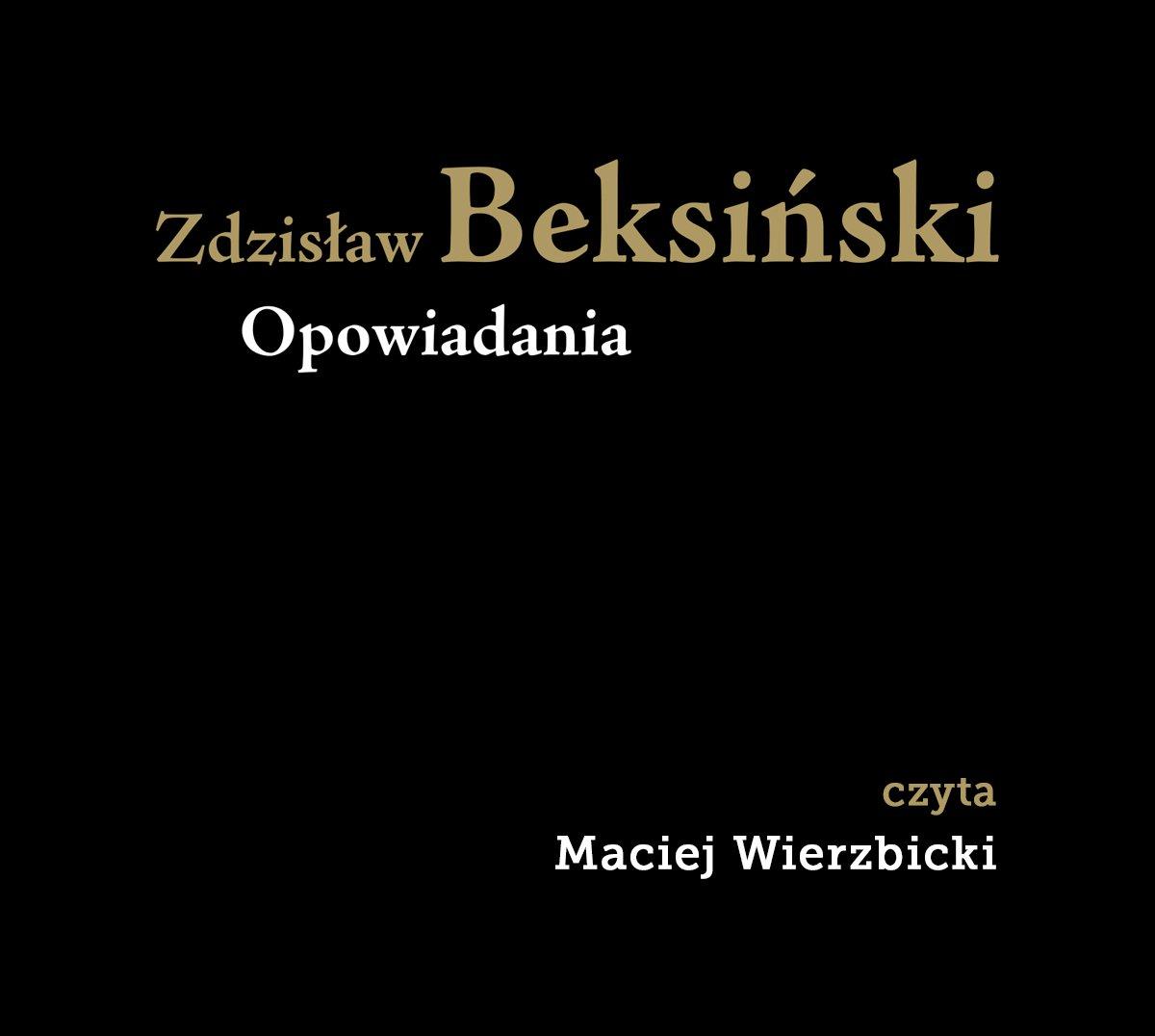 Zdzisław Beksiński. Opowiadania - Audiobook (Książka audio MP3) do pobrania w całości w archiwum ZIP