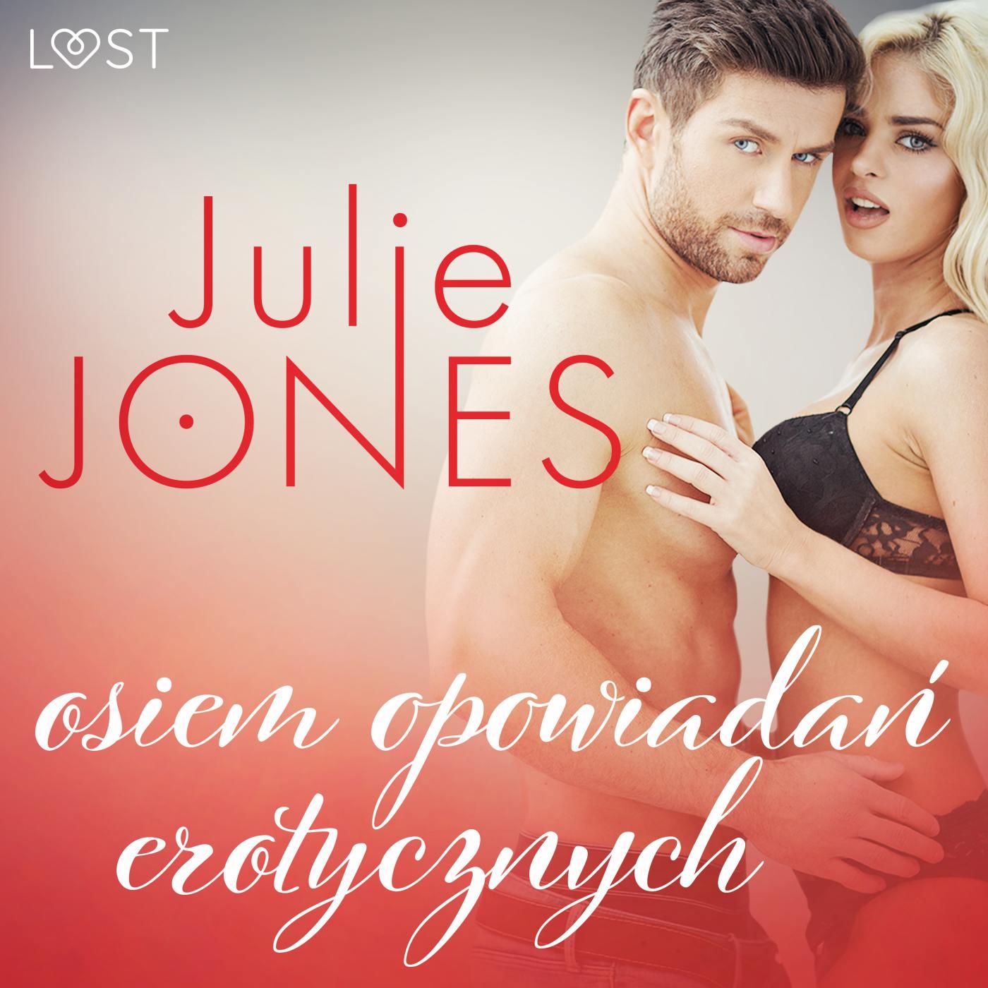 Julie Jones: osiem opowiadań erotycznych - Audiobook (Książka audio MP3) do pobrania w całości w archiwum ZIP