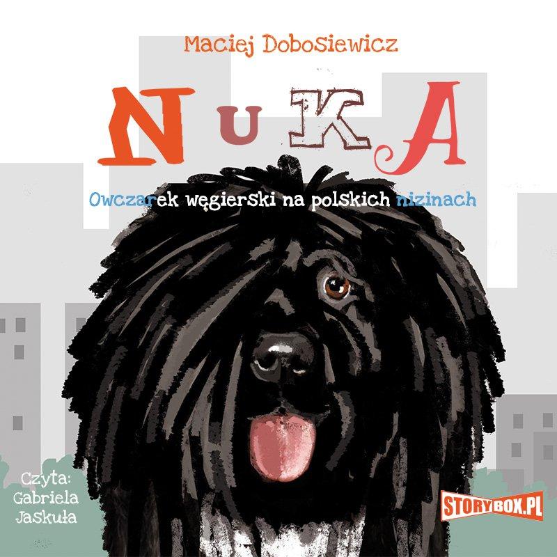 Nuka. Owczarek węgierski na polskich nizinach - Audiobook (Książka audio MP3) do pobrania w całości w archiwum ZIP