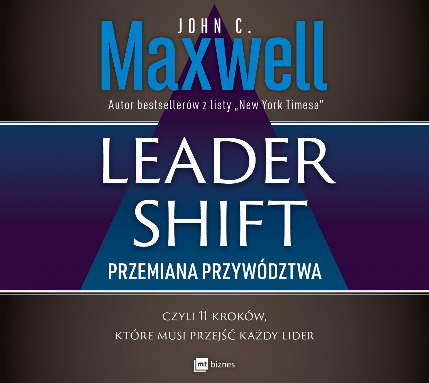 Leadershift. Przemiana przywództwa, czyli 11 kroków, które musi przejść każdy lider - Audiobook (Książka audio MP3) do pobrania w całości w archiwum ZIP