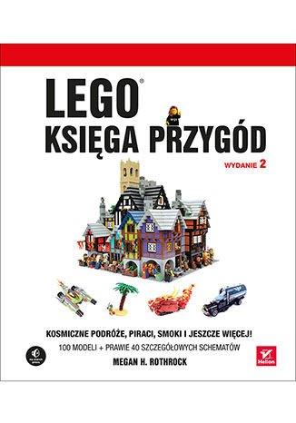 LEGO. Księga przygód. Wydanie II. Kosmiczne podróże, piraci, smoki i jeszcze więcej! - Ebook (Książka PDF) do pobrania w formacie PDF