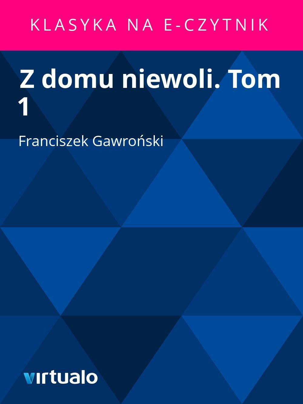 Z domu niewoli. Tom 1 - Ebook (Książka EPUB) do pobrania w formacie EPUB