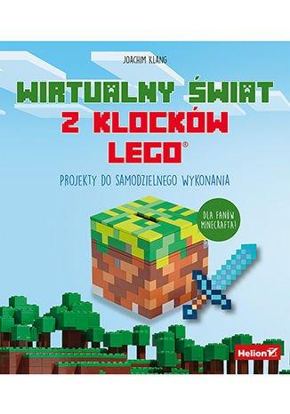 Wirtualny świat z klocków LEGO. Projekty do samodzielnego wykonania - Ebook (Książka PDF) do pobrania w formacie PDF
