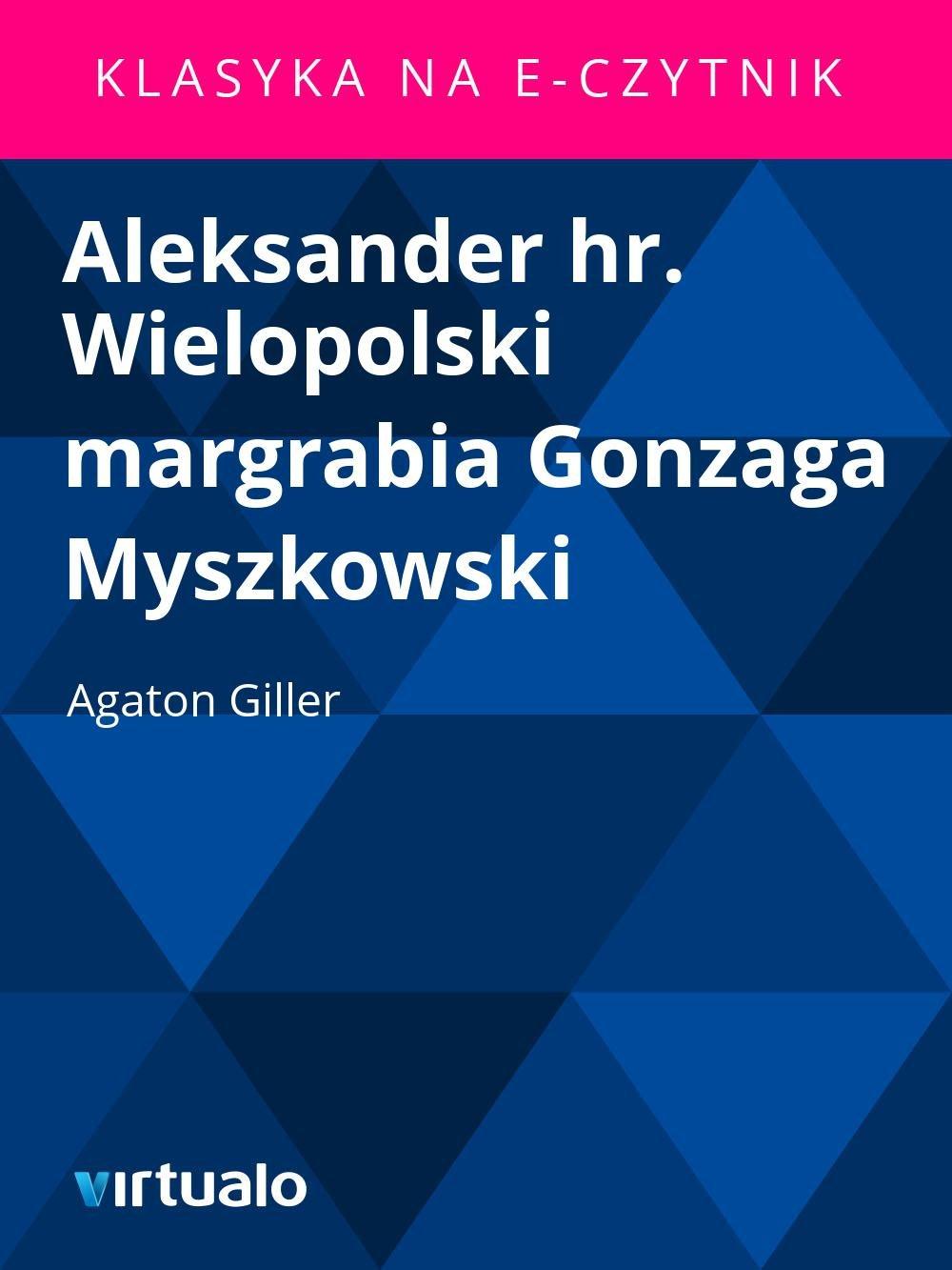 Aleksander hr. Wielopolski margrabia Gonzaga Myszkowski - Ebook (Książka EPUB) do pobrania w formacie EPUB