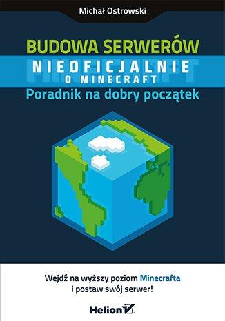 Budowa serwerów Minecraft. Poradnik na dobry początek - Ebook (Książka EPUB) do pobrania w formacie EPUB