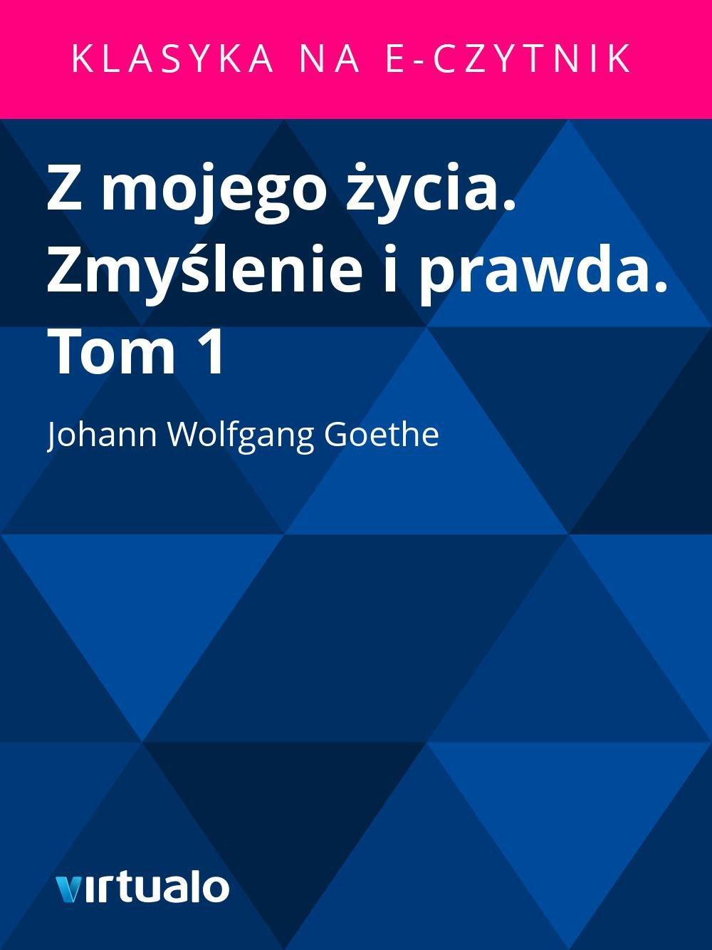 Z mojego życia. Zmyślenie i prawda. Tom 1 - Ebook (Książka EPUB) do pobrania w formacie EPUB