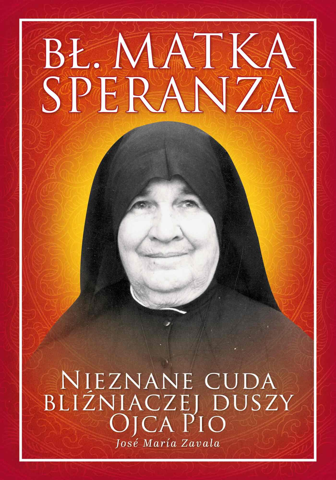 Bł. Matka Speranza. Nieznane cuda bliźniaczej duszy ojca Pio - Audiobook (Książka audio MP3) do pobrania w całości w archiwum ZIP