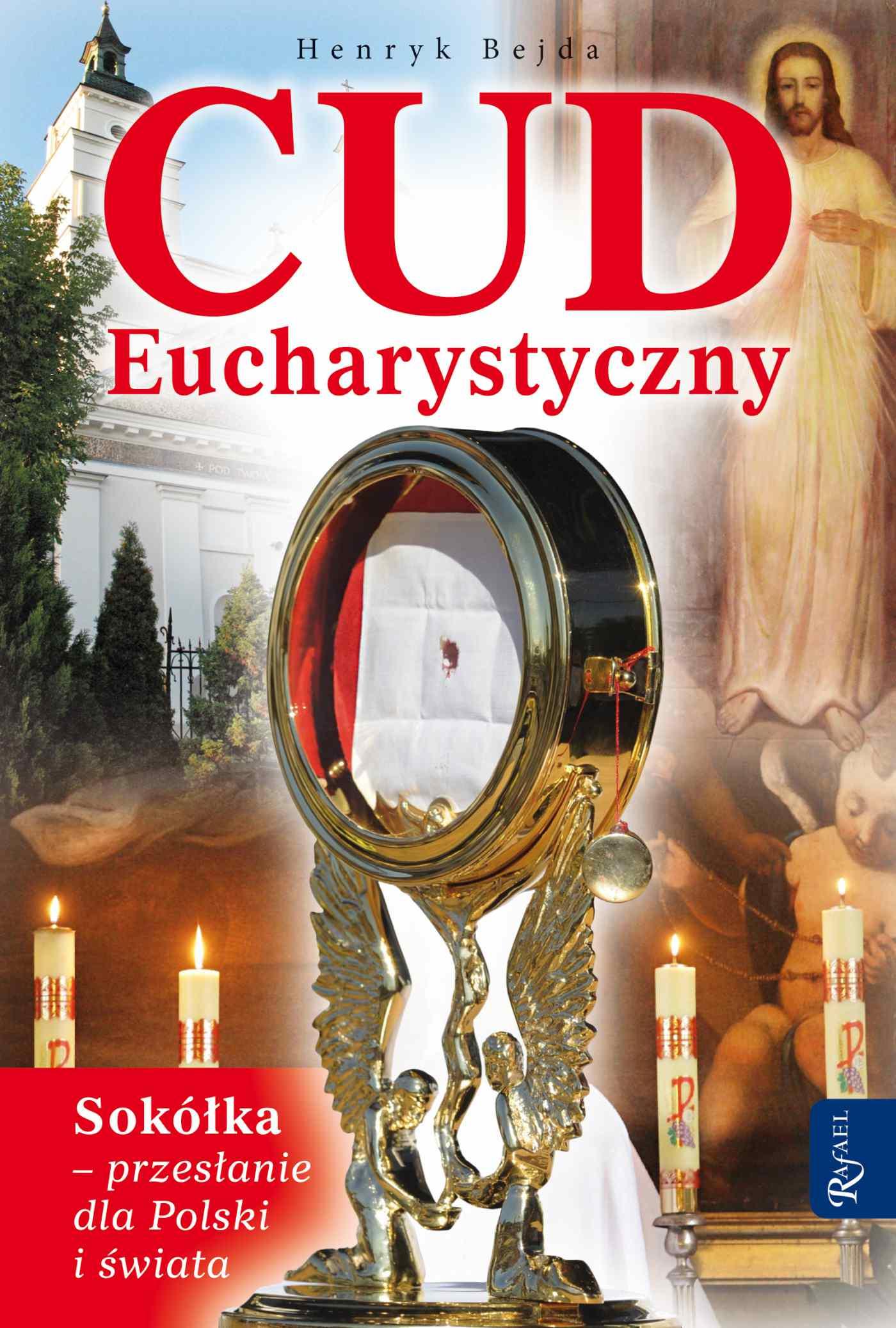 Cud Eucharystyczny. Sokółka - przesłanie dla Polski i świata - Audiobook (Książka audio MP3) do pobrania w całości w archiwum ZIP