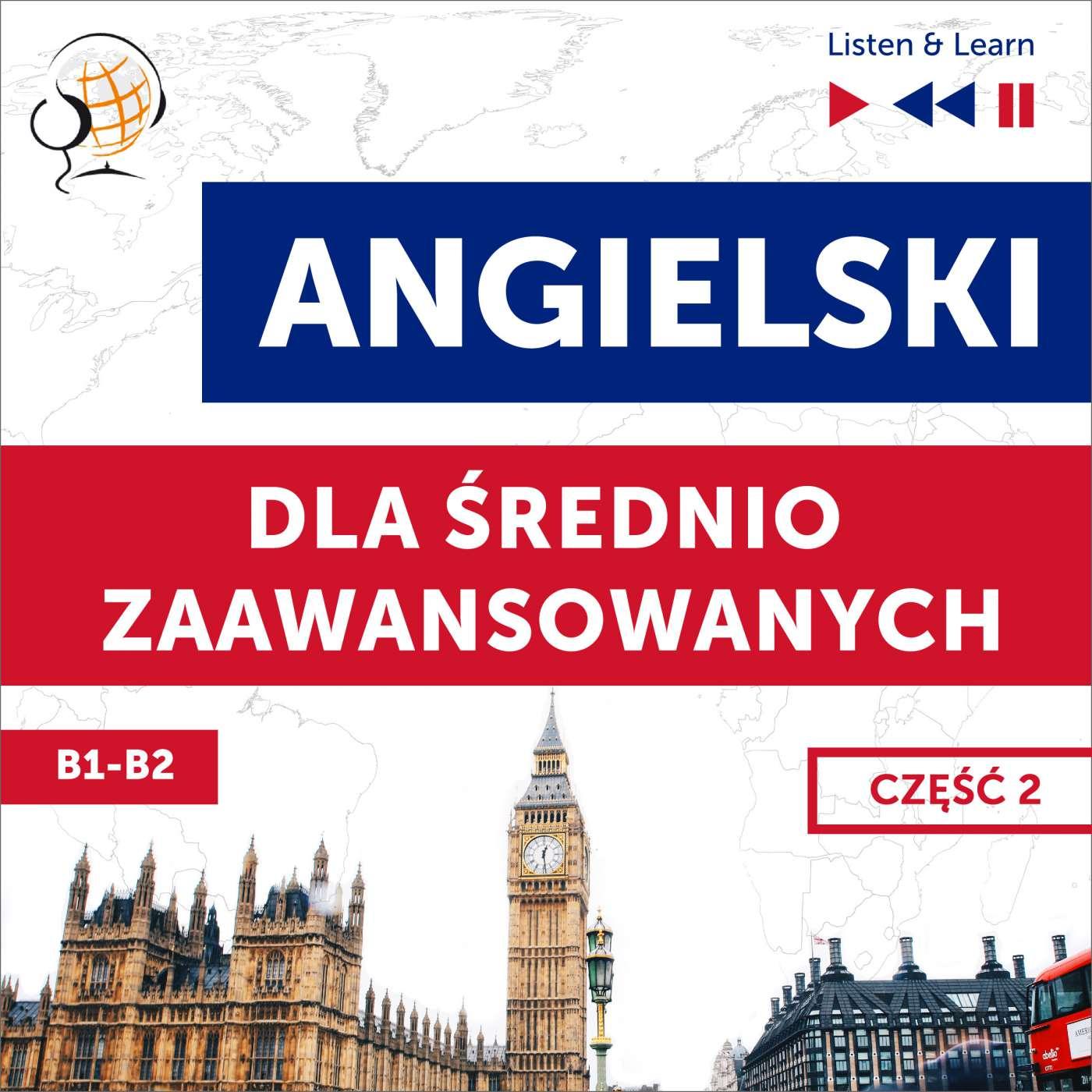 Angielski dla średnio zaawansowanych. Część 2 (Lekcje 14-26) - Audiobook (Książka audio MP3) do pobrania w całości w archiwum ZIP