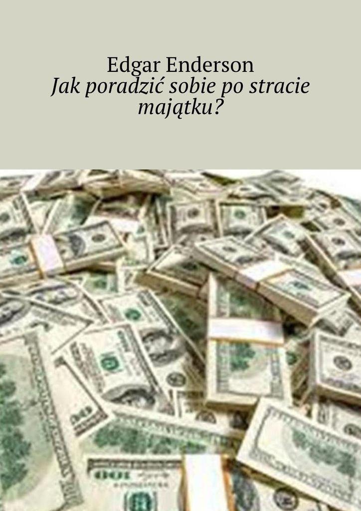 Jakporadzić sobie postracie majątku? - Ebook (Książka EPUB) do pobrania w formacie EPUB
