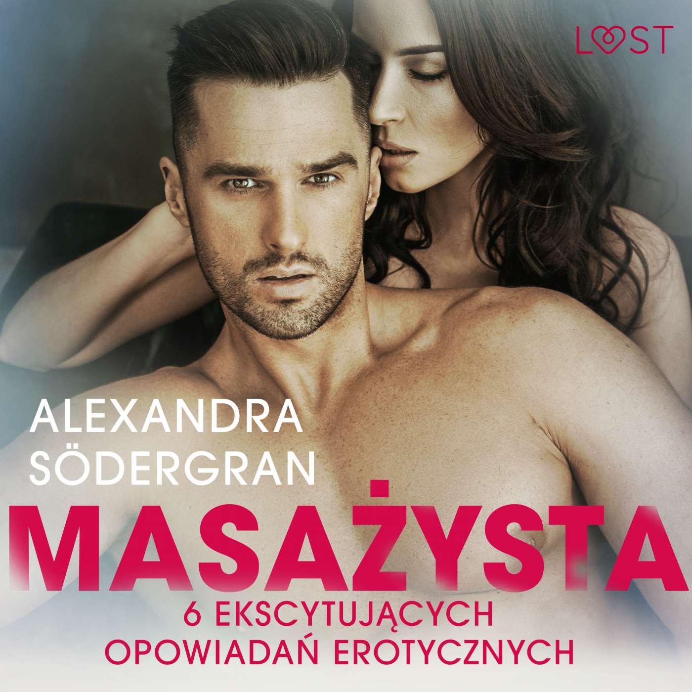 Masażysta - 6 ekscytujących opowiadań erotycznych - Audiobook (Książka audio MP3) do pobrania w całości w archiwum ZIP
