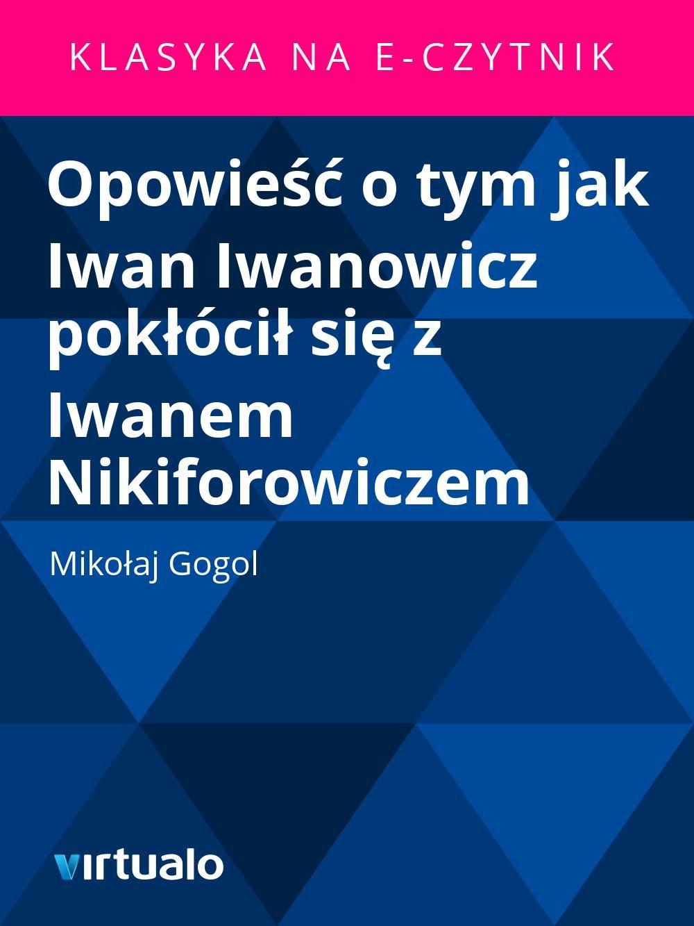 Opowieść o tym jak Iwan Iwanowicz pokłócił się z Iwanem Nikiforowiczem - Ebook (Książka EPUB) do pobrania w formacie EPUB