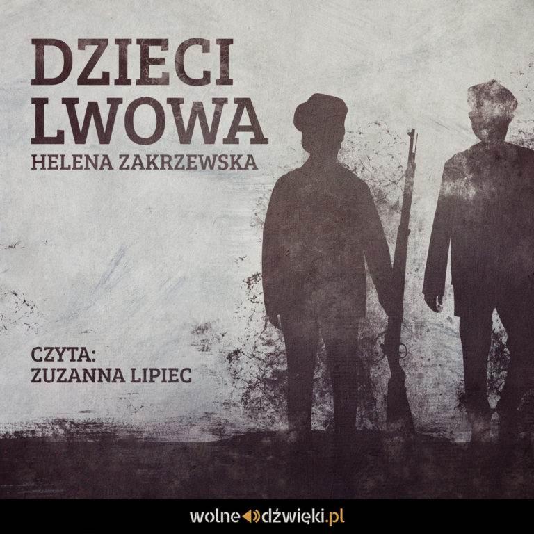 Dzieci Lwowa - Audiobook (Książka audio MP3) do pobrania w całości w archiwum ZIP