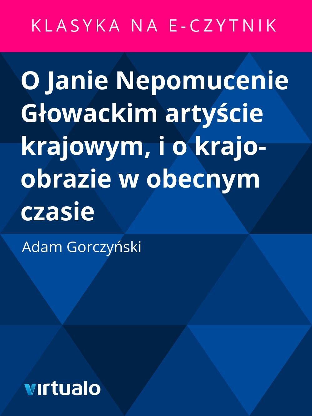 O Janie Nepomucenie Głowackim artyście krajowym, i o krajo-obrazie w obecnym czasie - Ebook (Książka EPUB) do pobrania w formacie EPUB