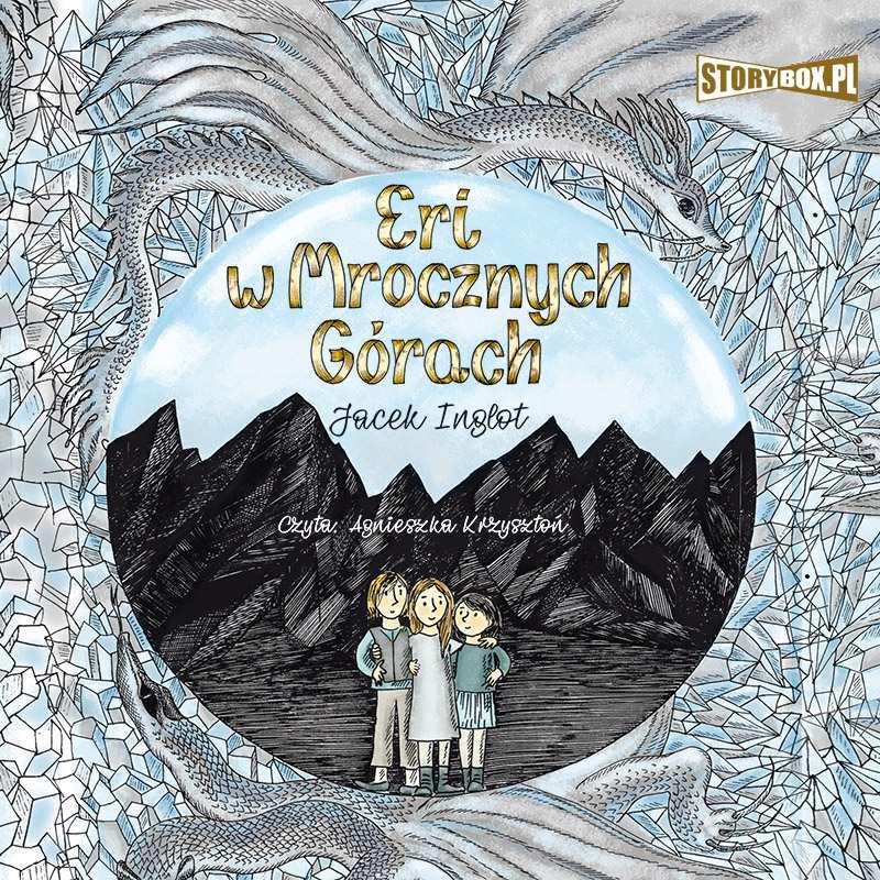 Eri i smok. Tom 3. Eri w Mrocznych Górach - Audiobook (Książka audio MP3) do pobrania w całości w archiwum ZIP