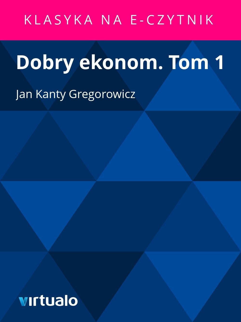 Dobry ekonom. Tom 1 - Ebook (Książka EPUB) do pobrania w formacie EPUB