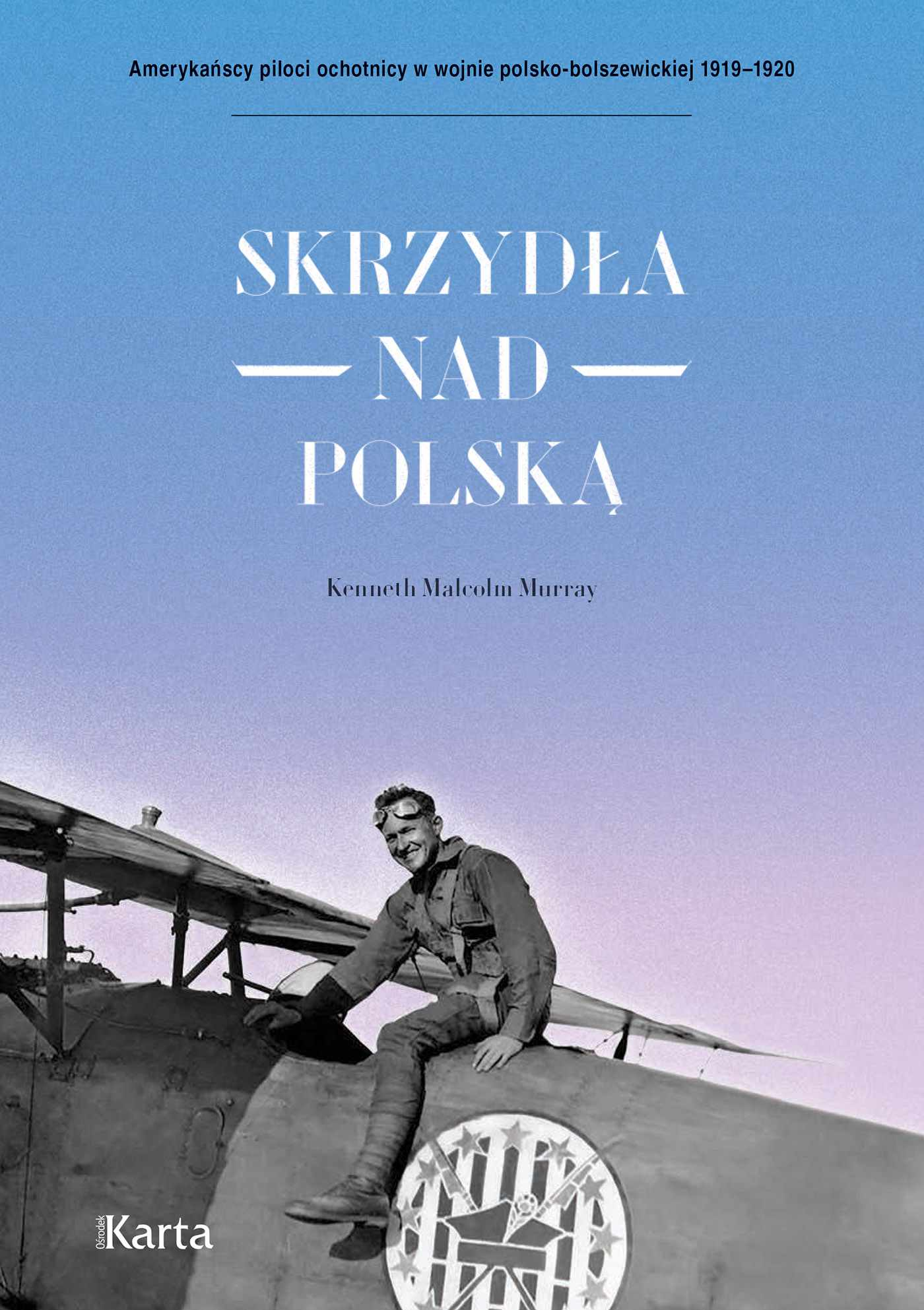 Skrzydła nad Polską. 7 Eskadra Myśliwska im. Tadeusza Kościuszki - Ebook (Książka EPUB) do pobrania w formacie EPUB
