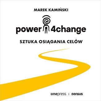 Power4Change. Sztuka osiągania celów - Audiobook (Książka audio MP3) do pobrania w całości w archiwum ZIP