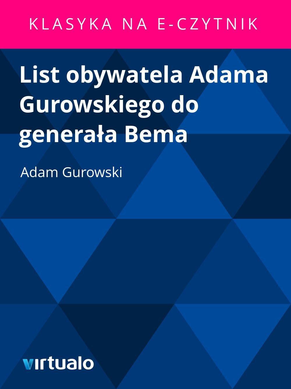 List obywatela Adama Gurowskiego do generała Bema - Ebook (Książka EPUB) do pobrania w formacie EPUB