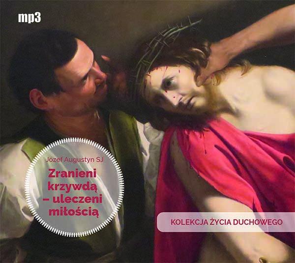 Zranieni krzywdą – uleczeni miłością - Audiobook (Książka audio MP3) do pobrania w całości w archiwum ZIP