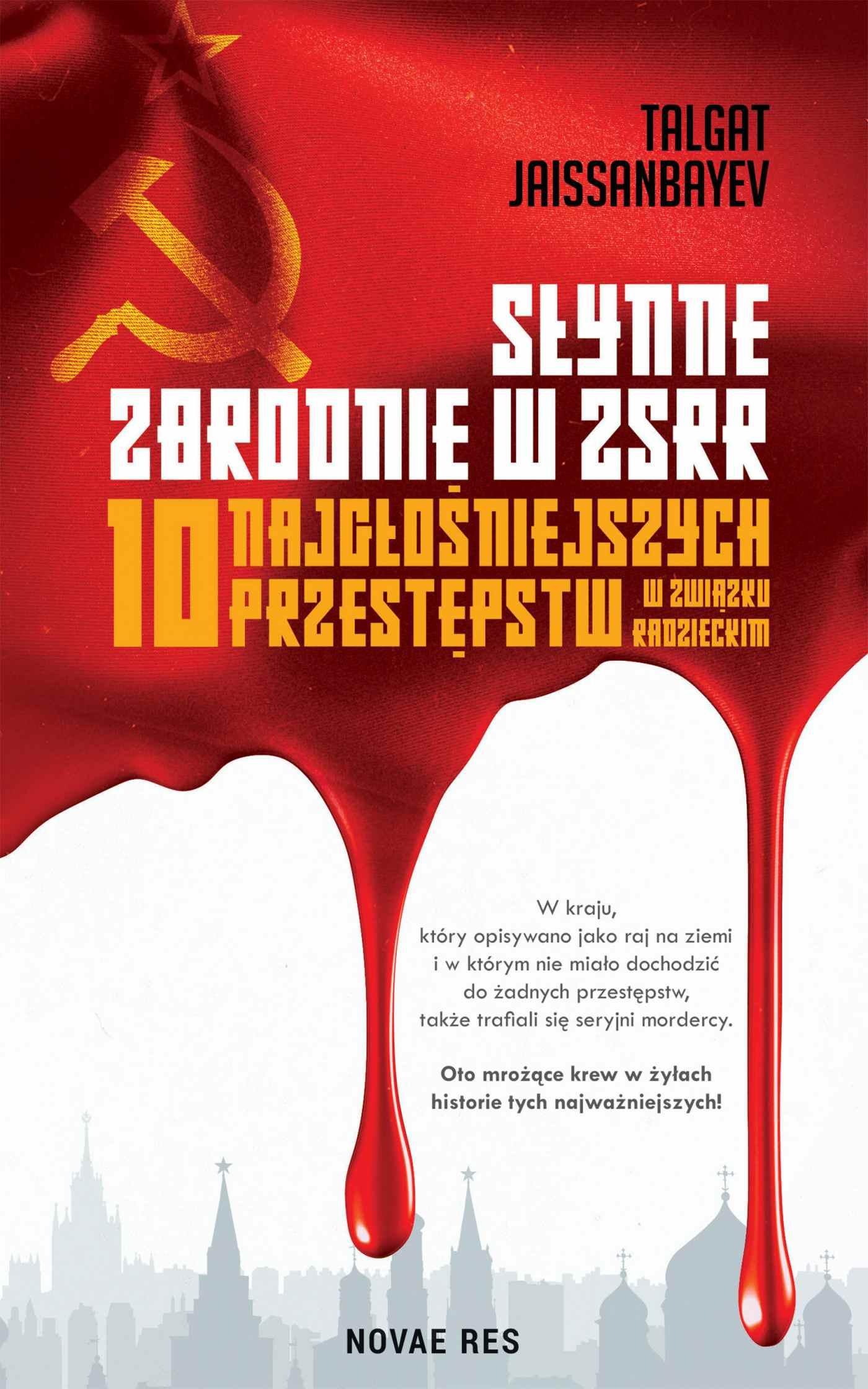 Słynne zbrodnie w ZSRR. 10 najgłośniejszych przestępstw w Związku Radzieckim - Ebook (Książka EPUB) do pobrania w formacie EPUB