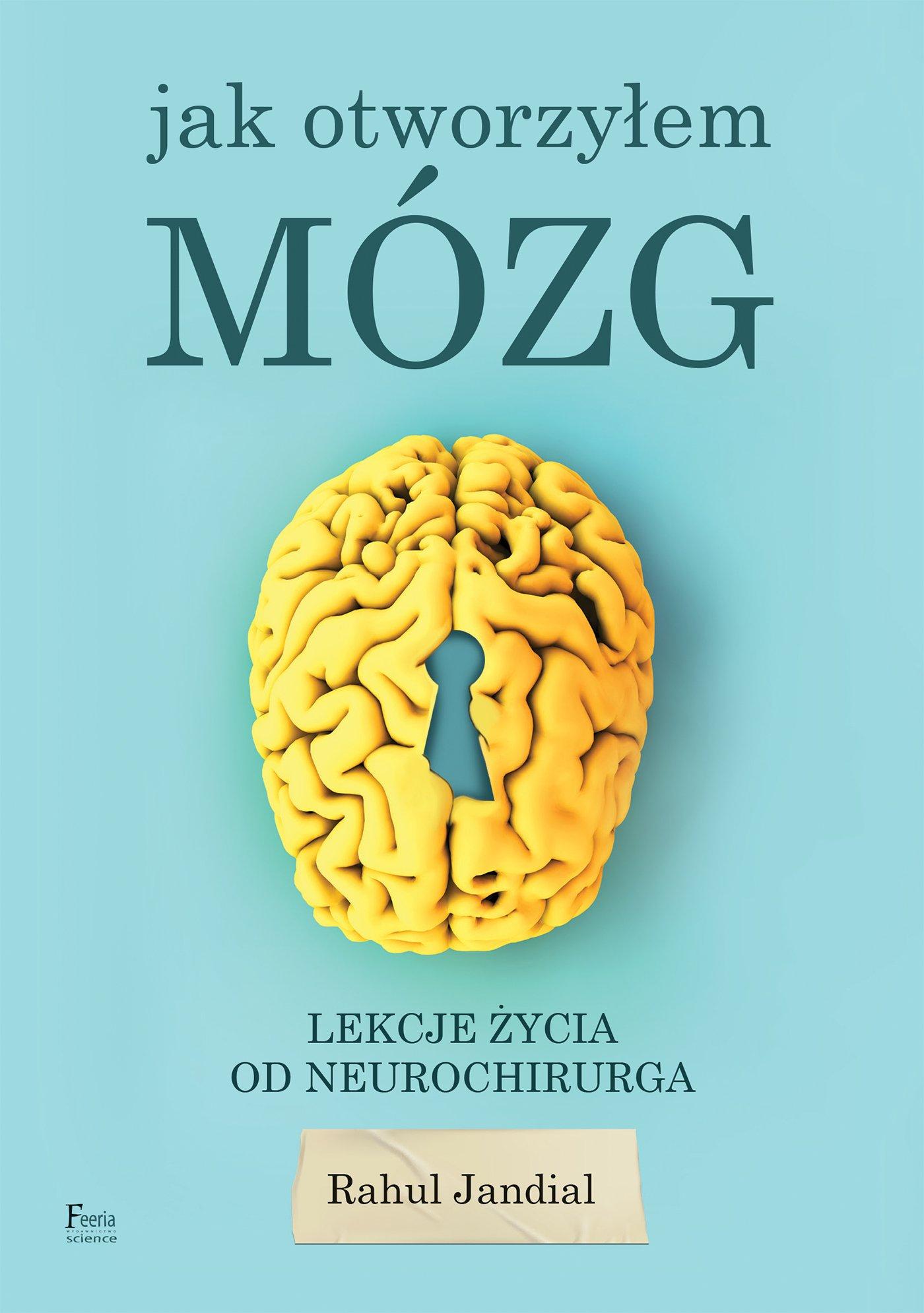 Jak otworzyłem mózg. Lekcje życia od neurochirurga - Ebook (Książka na Kindle) do pobrania w formacie MOBI