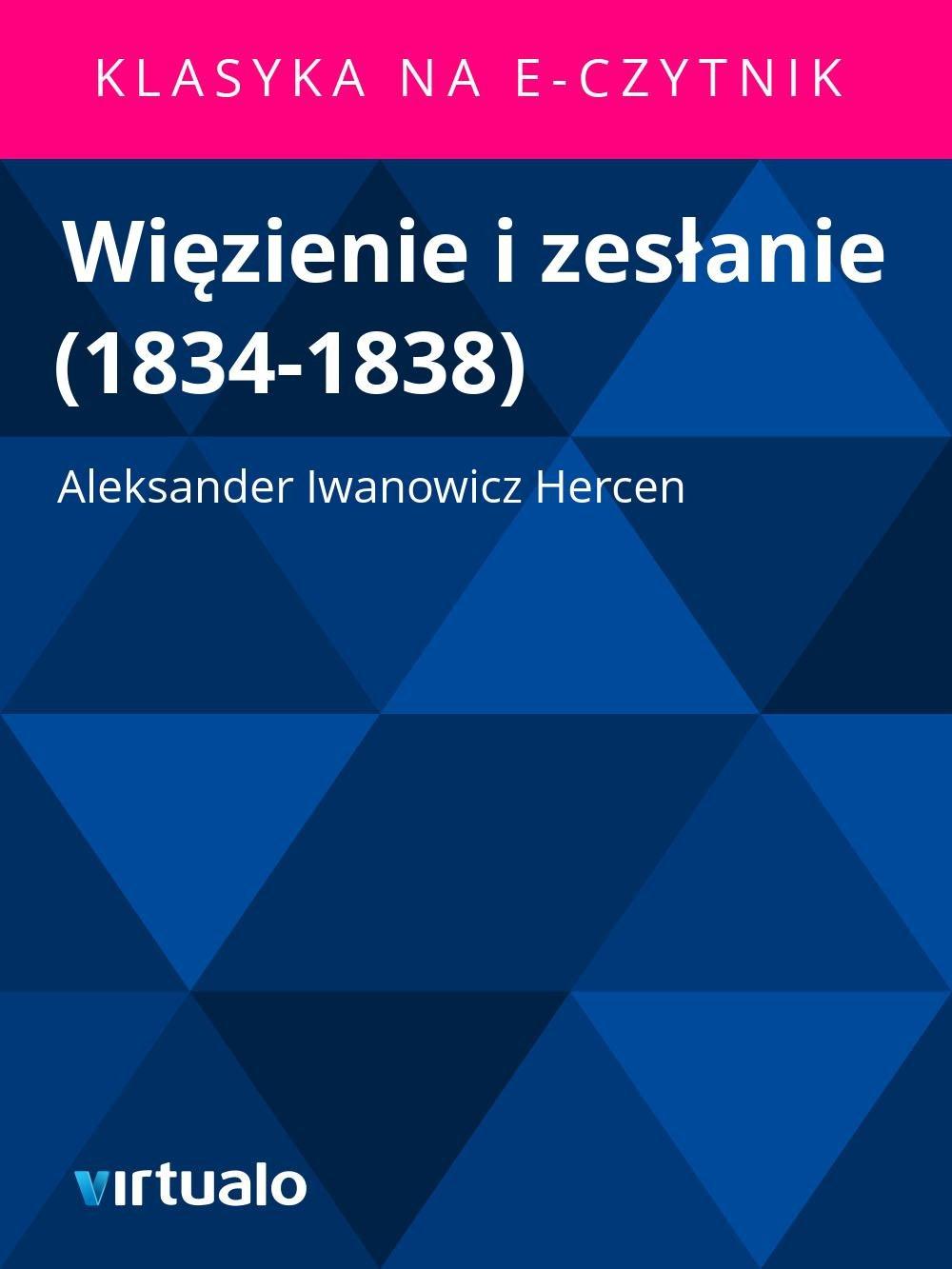 Więzienie i zesłanie (1834-1838) - Ebook (Książka EPUB) do pobrania w formacie EPUB
