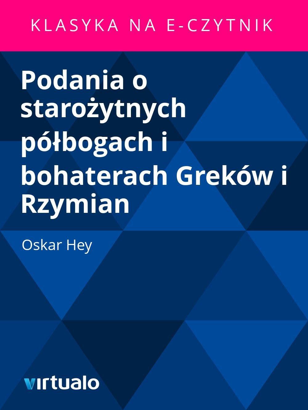 Podania o starożytnych półbogach i bohaterach Greków i Rzymian - Ebook (Książka EPUB) do pobrania w formacie EPUB