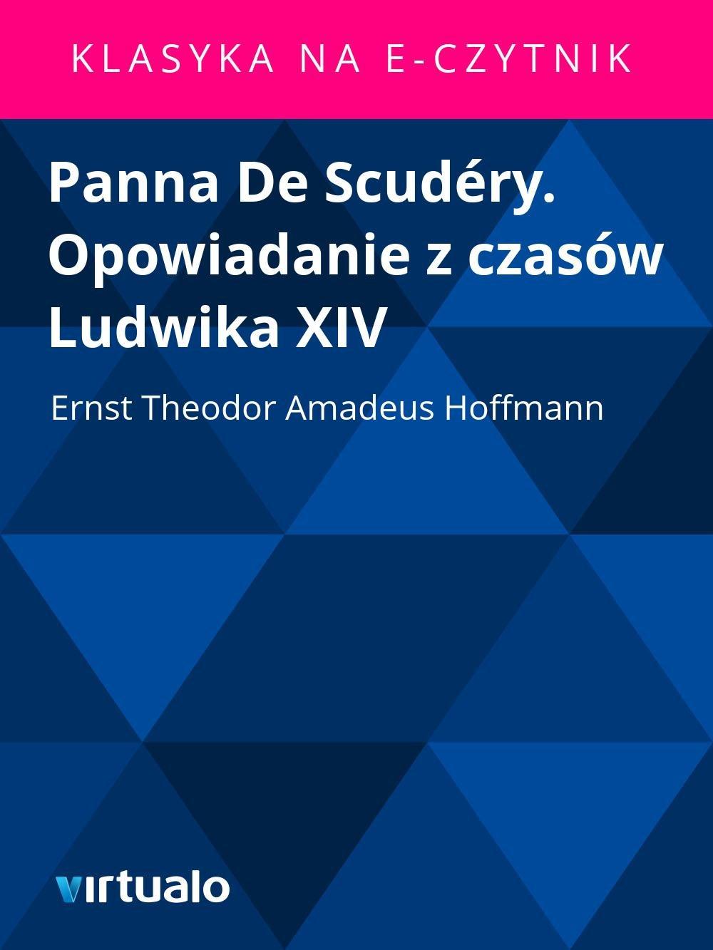 Panna De Scudéry. Opowiadanie z czasów Ludwika XIV - Ebook (Książka EPUB) do pobrania w formacie EPUB