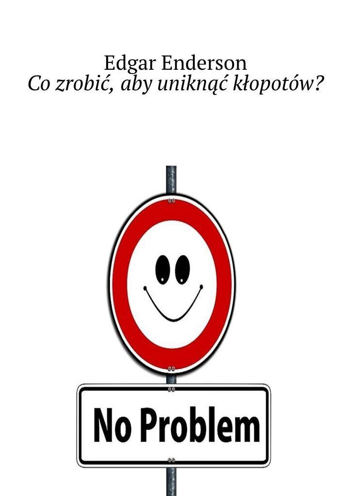 Cozrobić, abyuniknąć kłopotów? - Ebook (Książka EPUB) do pobrania w formacie EPUB