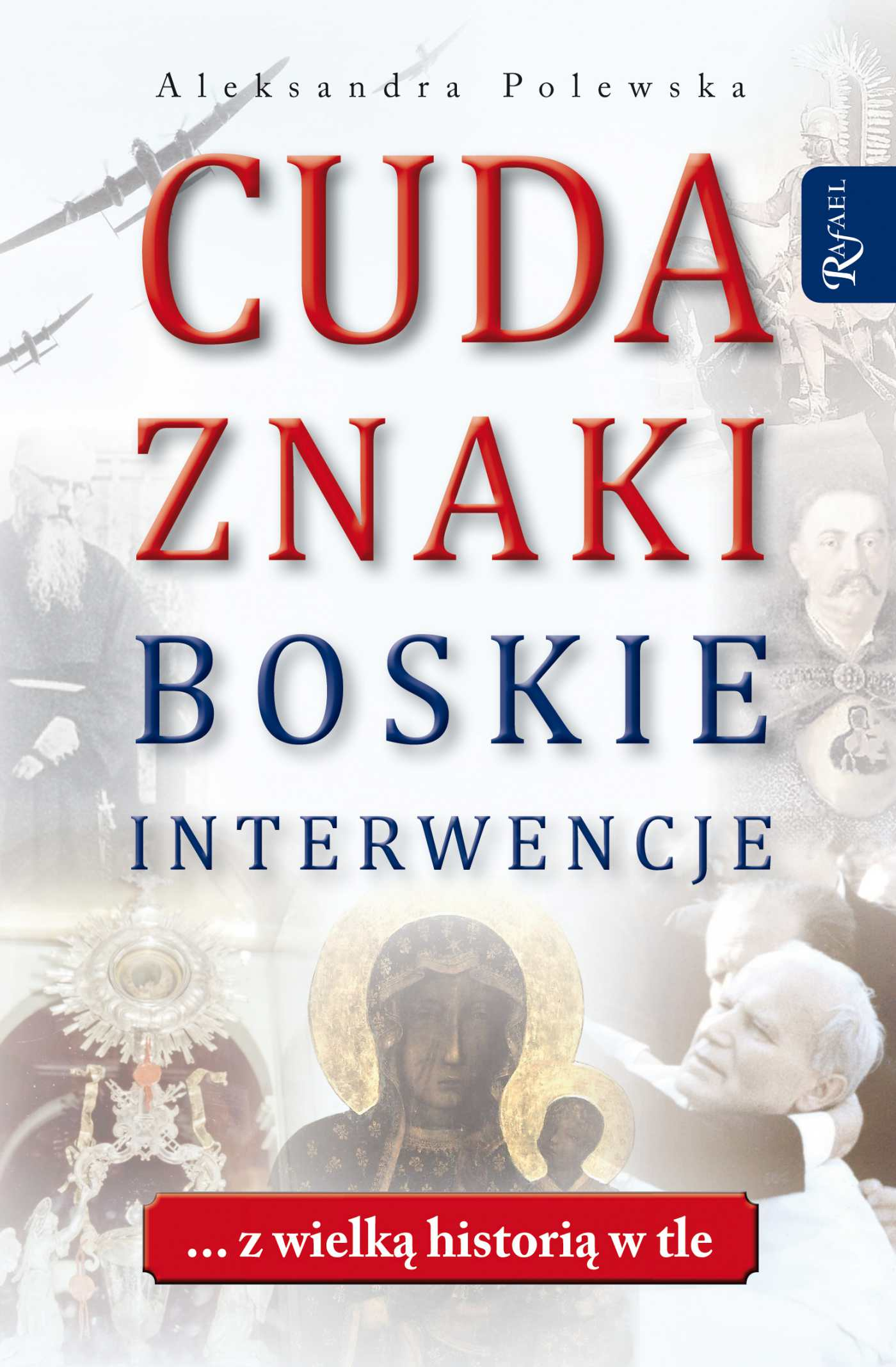 Cuda. Znaki. Boskie interwencje ... z wielką historią w tle - Audiobook (Książka audio MP3) do pobrania w całości w archiwum ZIP