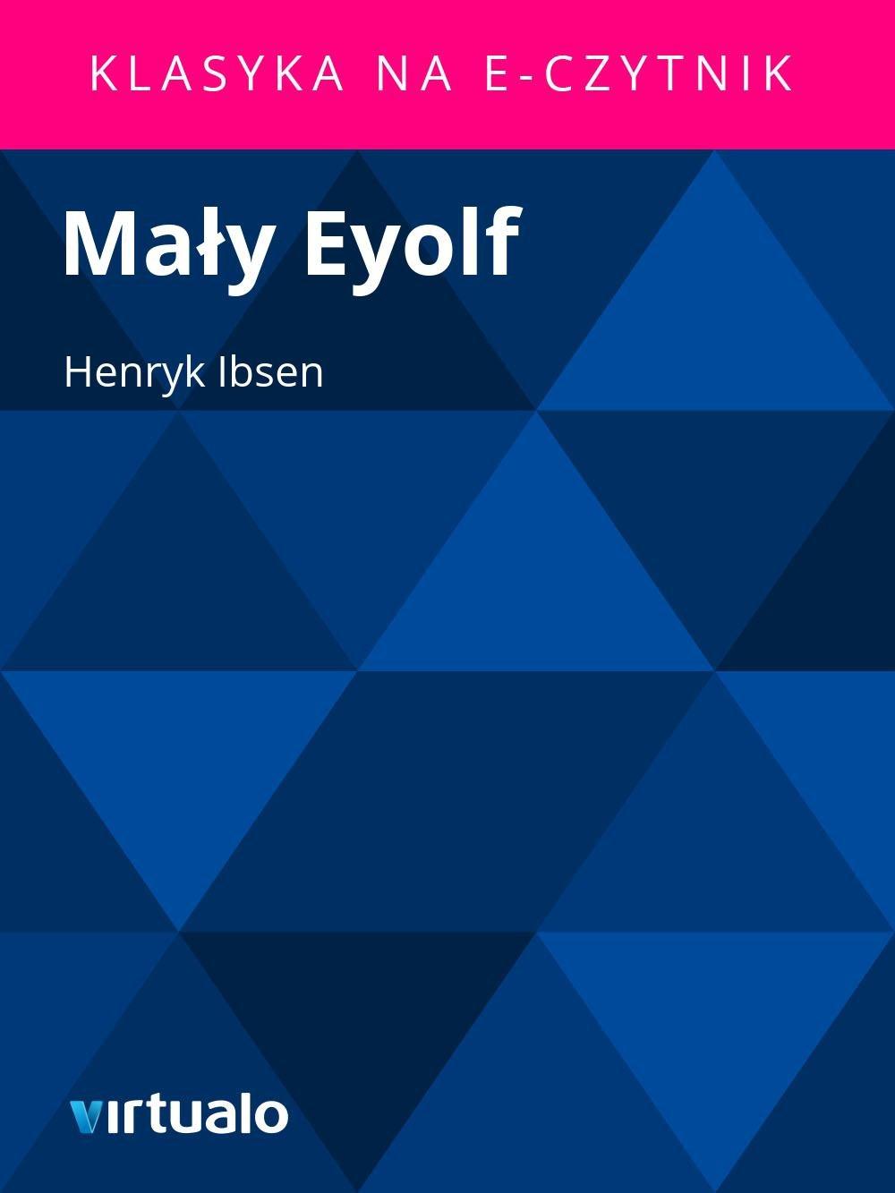 Mały Eyolf - Ebook (Książka EPUB) do pobrania w formacie EPUB