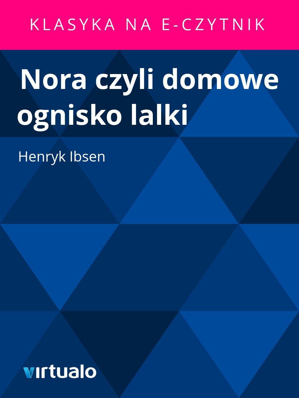 Nora czyli domowe ognisko lalki - Ebook (Książka EPUB) do pobrania w formacie EPUB