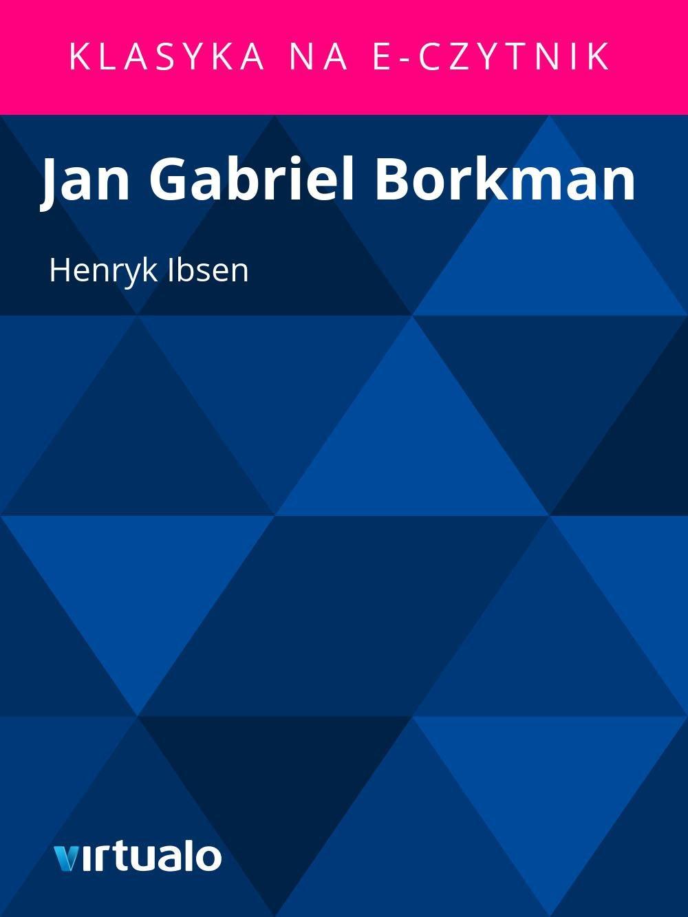 Jan Gabriel Borkman - Ebook (Książka EPUB) do pobrania w formacie EPUB