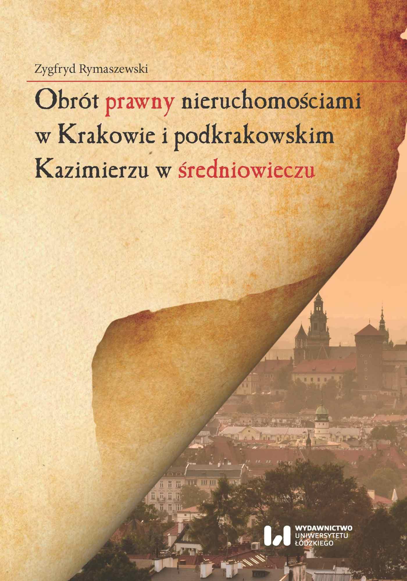 Obrót prawny nieruchomościami w Krakowie i podkrakowskim Kazimierzu w średniowieczu - Ebook (Książka PDF) do pobrania w formacie PDF