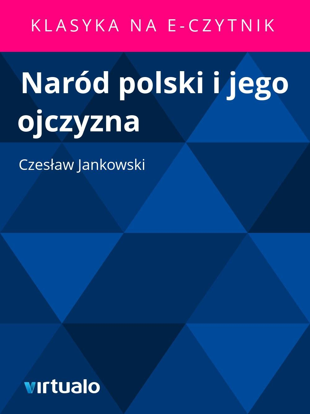 Naród polski i jego ojczyzna - Ebook (Książka EPUB) do pobrania w formacie EPUB