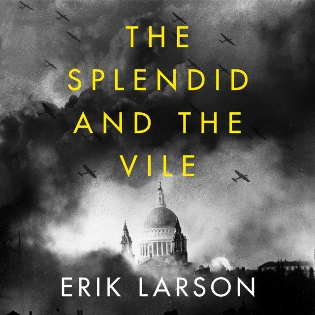 Splendid and the Vile: A Saga of Churchill, Family and Defiance During the Blitz - Audiobook (Książka audio MP3) do pobrania w całości w archiwum ZIP