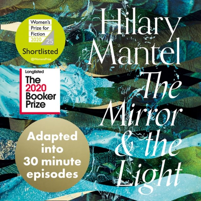 Mirror and the Light: An Adaptation in 30 Minute Episodes: Longlisted for the Booker Prize 2020 (The Wolf Hall Trilogy) - Audiobook (Książka audio MP3) do pobrania w całości w archiwum ZIP