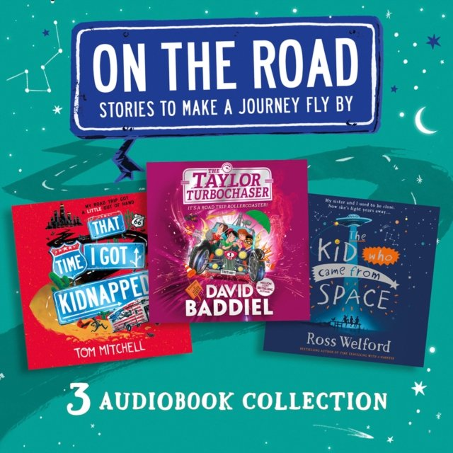On the Road: Stories to Make a Journey Fly By: That Time I Got Kidnapped, The Taylor Turbochaser, The Kid Who Came from Space - Audiobook (Książka audio MP3) do pobrania w całości w archiwum ZIP