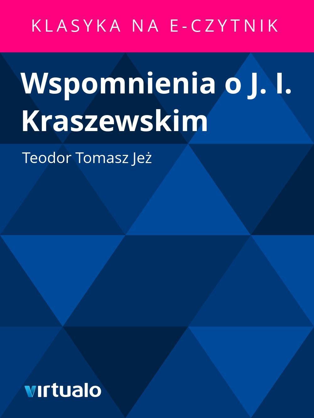 Wspomnienia o J. I. Kraszewskim - Ebook (Książka EPUB) do pobrania w formacie EPUB