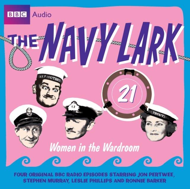 Navy Lark, The Volume 21 - Women In The Wardroom - Audiobook (Książka audio MP3) do pobrania w całości w archiwum ZIP