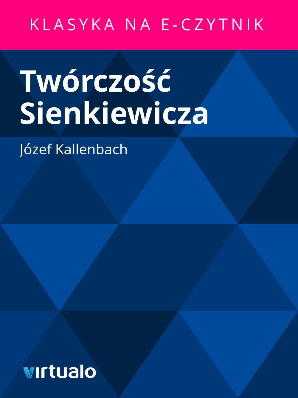 Twórczość Sienkiewicza - Ebook (Książka EPUB) do pobrania w formacie EPUB