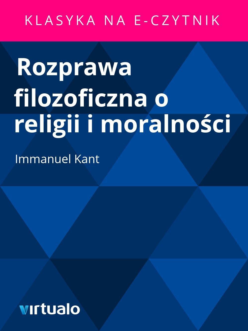 Rozprawa filozoficzna o religii i moralności - Ebook (Książka EPUB) do pobrania w formacie EPUB