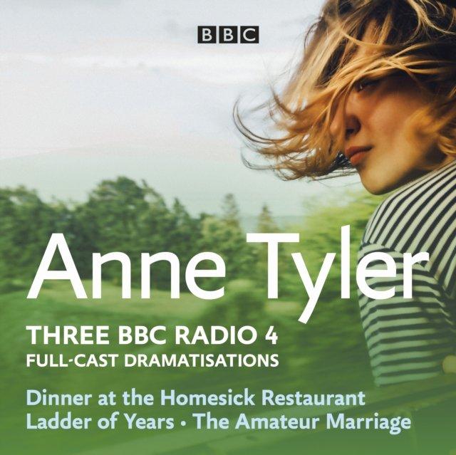 Anne Tyler: Dinner at the Homesick Restaurant, Ladder of Years & The Amateur Marriage - Audiobook (Książka audio MP3) do pobrania w całości w archiwum ZIP