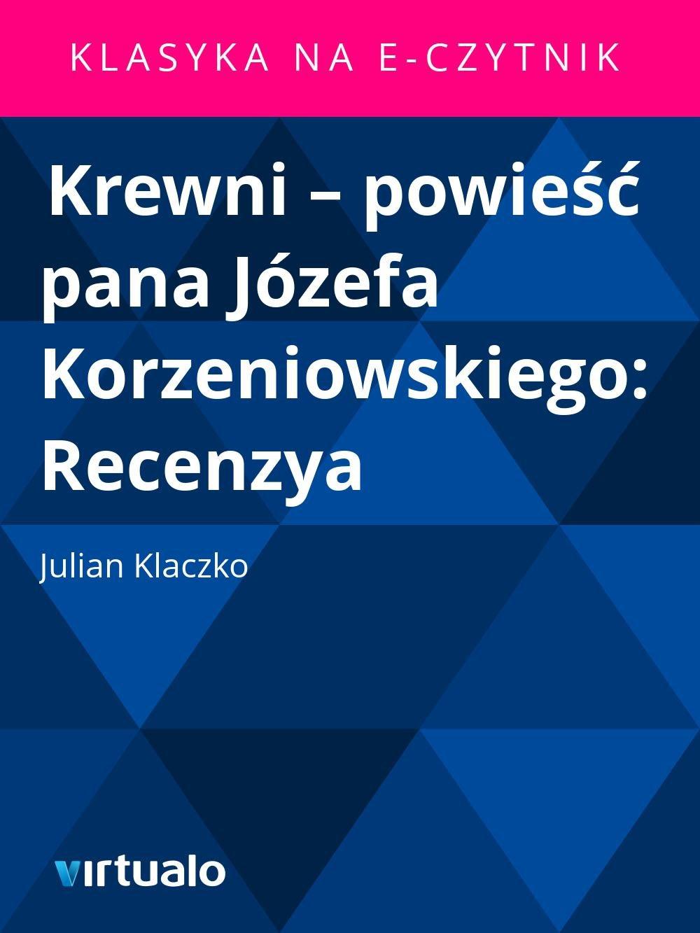 Krewni – powieść pana Józefa Korzeniowskiego: Recenzya - Ebook (Książka EPUB) do pobrania w formacie EPUB