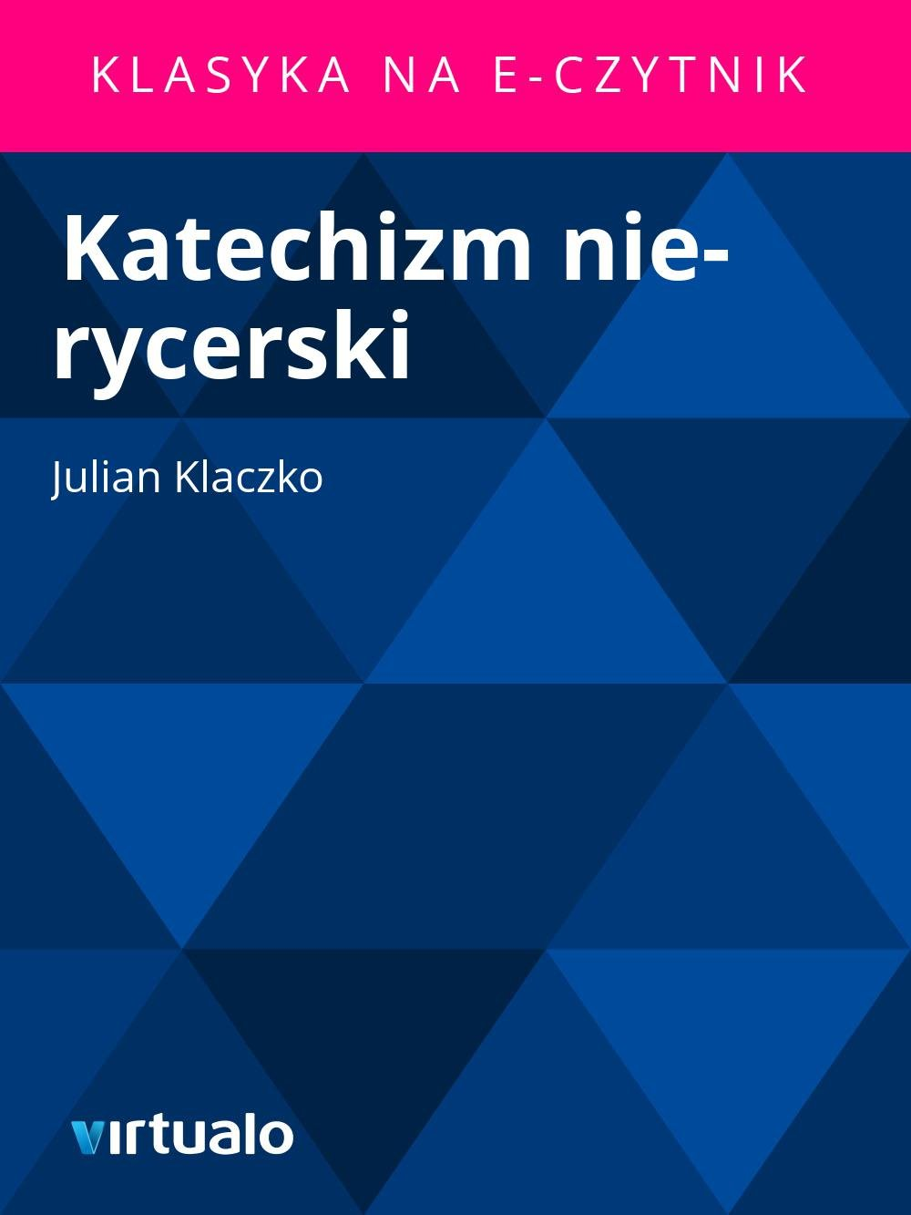 Katechizm nie-rycerski - Ebook (Książka EPUB) do pobrania w formacie EPUB